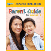 Connecting Home & School: A Parent's Guide Grades 3-5