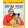 Connecting Home & School: A Parent's Guide Grades 1-2