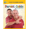 Connecting Home & School: A Parent's Guide Grades 6-8